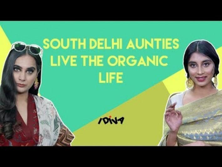 iDIVA South Delhi Aunties Try Living The Organic Life