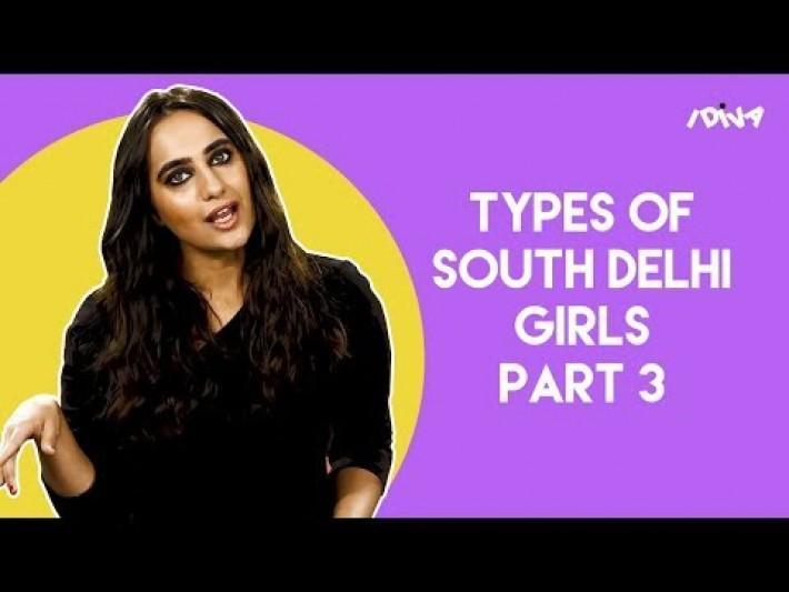 iDiva Types Of South Delhi Girls Part 3 | Every South Delhi Girl Ever
