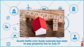 South Delhi Municipal Corporation Extends Last Date To Pay Property Tax To July 31